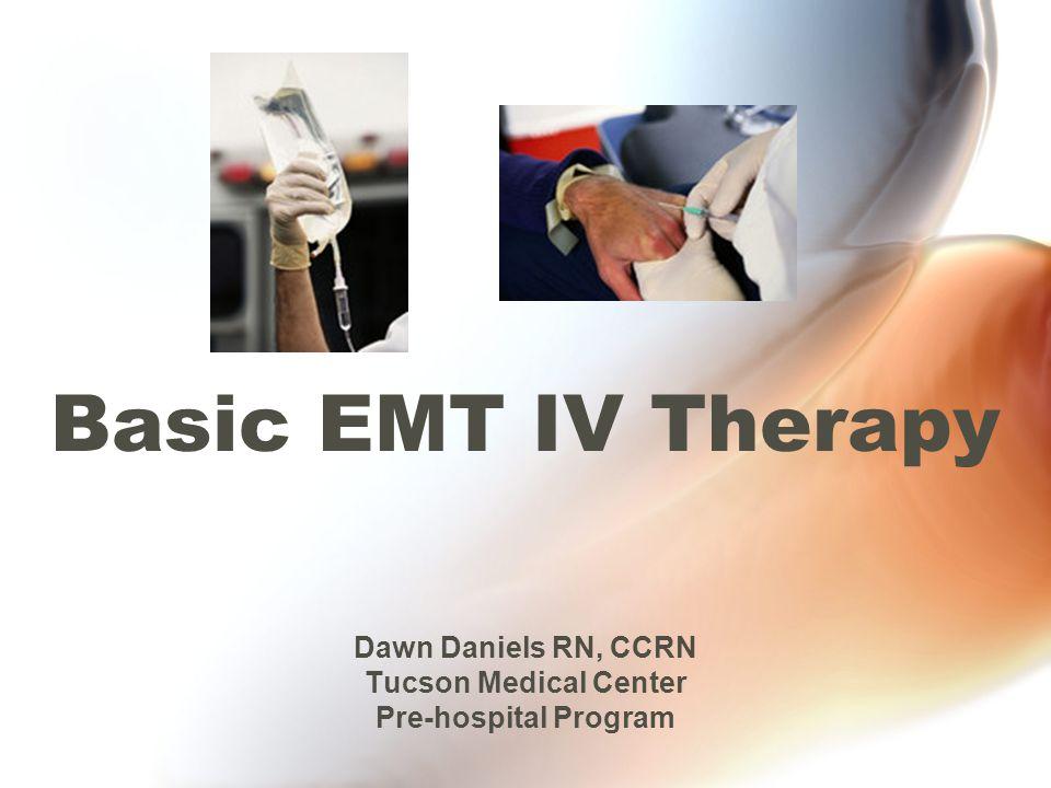 Dawn Daniels RN, CCRN Tucson Medical Center Pre-hospital Program