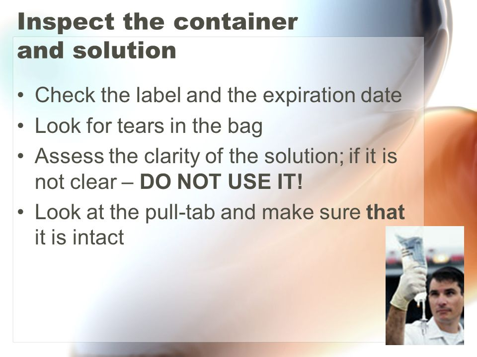 Inspect the container and solution