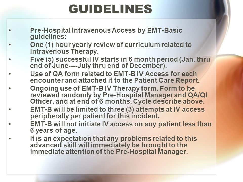 GUIDELINES Pre-Hospital Intravenous Access by EMT-Basic guidelines: