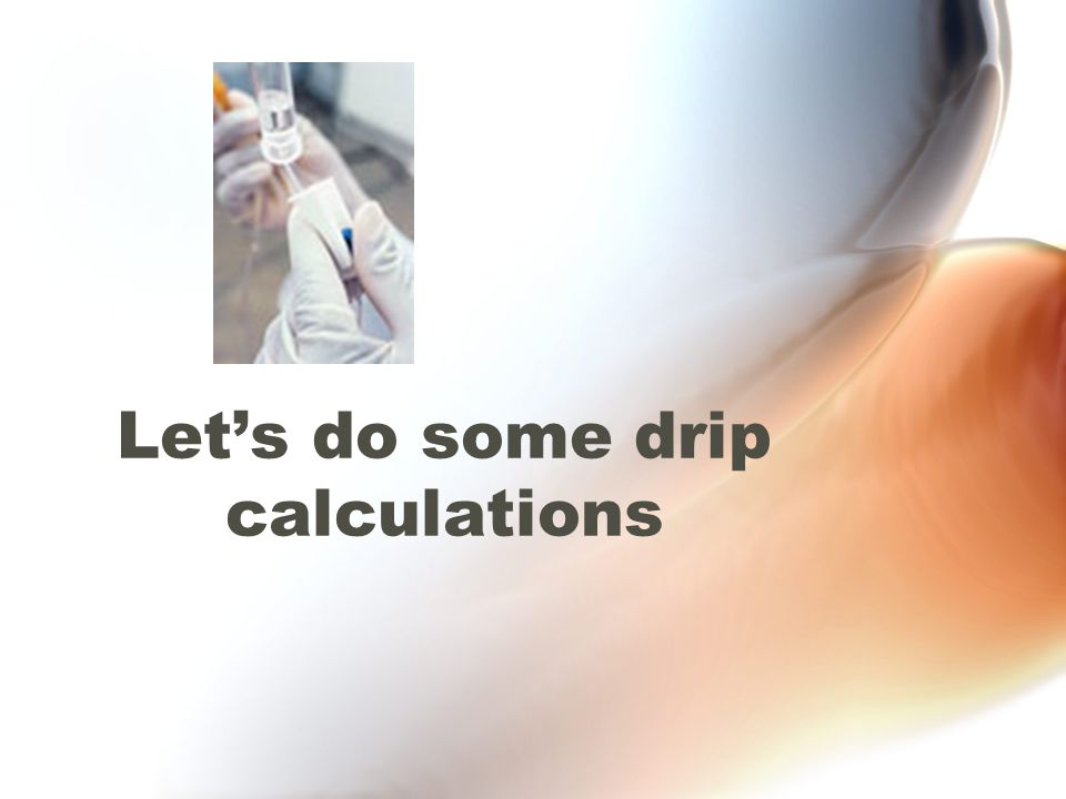 Let's do some drip calculations