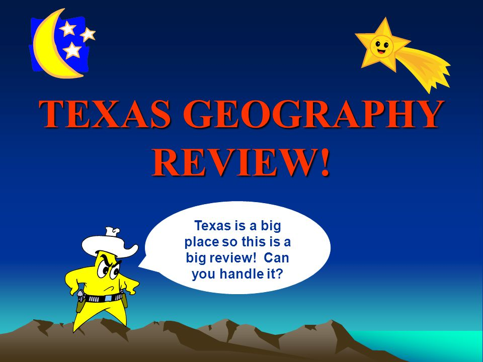 TEXAS GEOGRAPHY REVIEW!