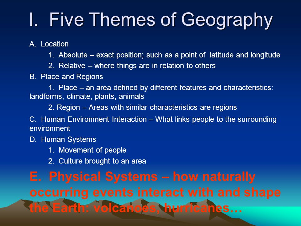 I. Five Themes of Geography