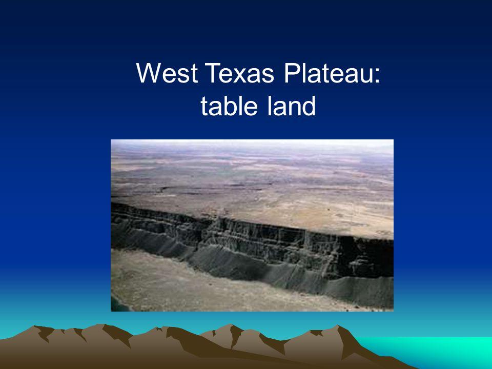 West Texas Plateau: table land