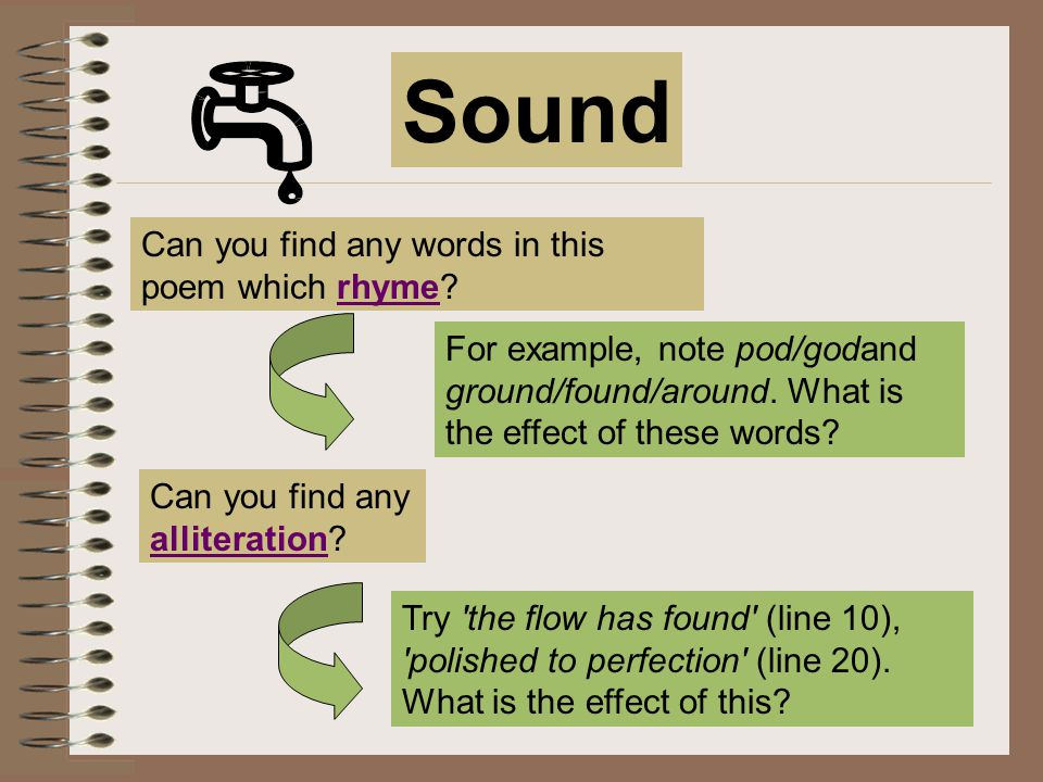 Sound Can you find any words in this poem which rhyme