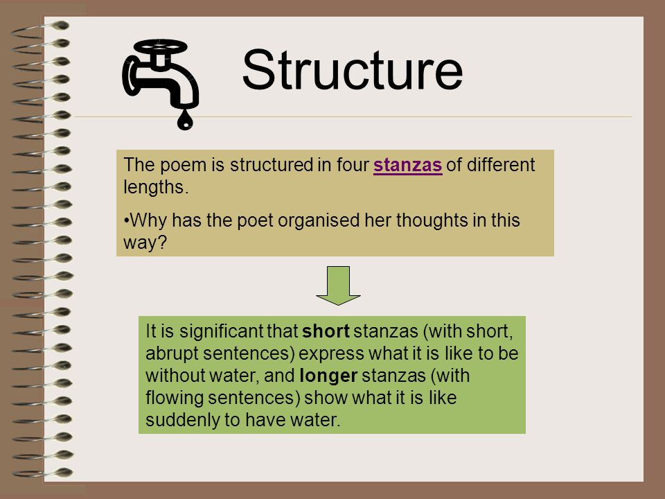 Structure The poem is structured in four stanzas of different lengths.