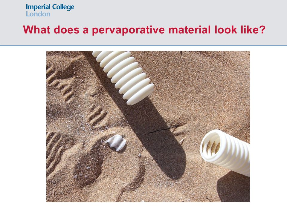 What does a pervaporative material look like