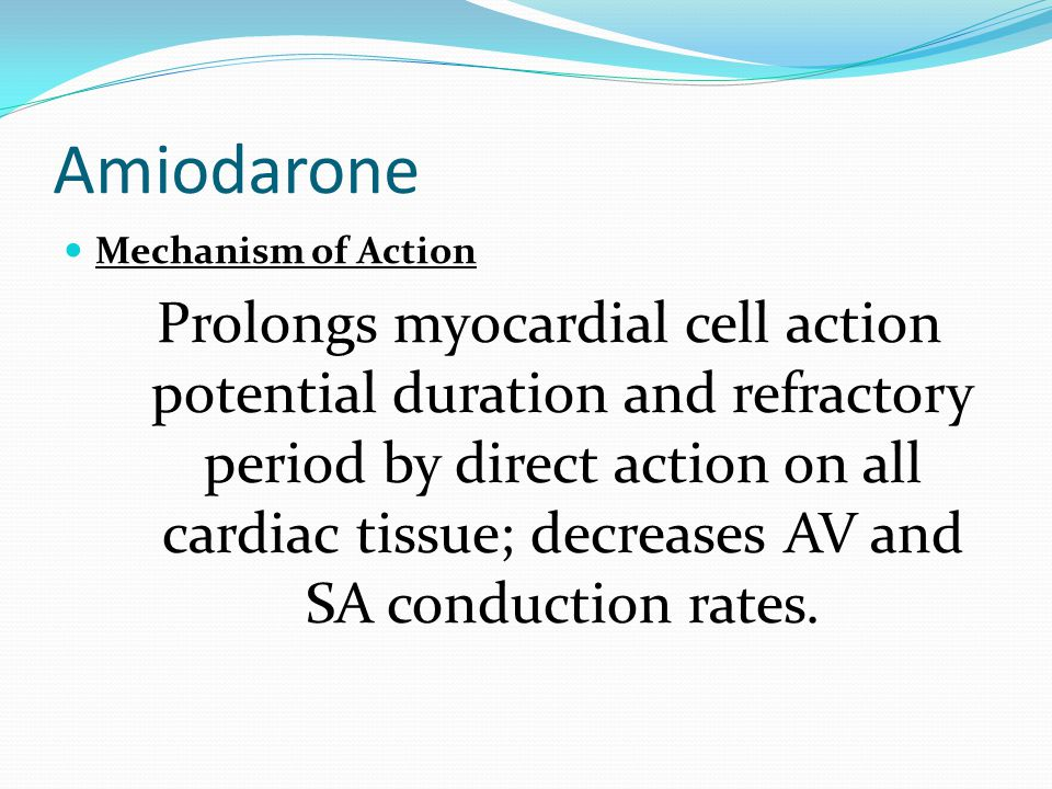 Amiodarone Mechanism of Action.