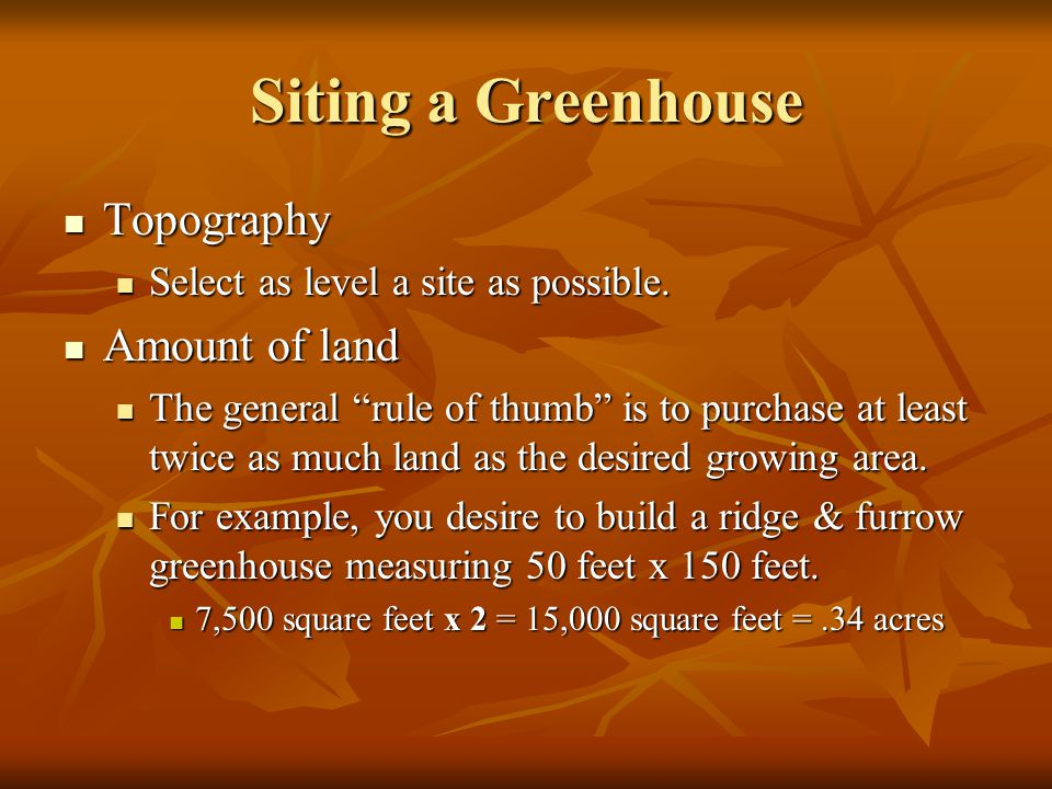 Siting a Greenhouse Topography Amount of land