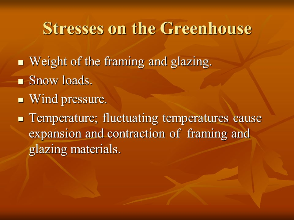 Stresses on the Greenhouse