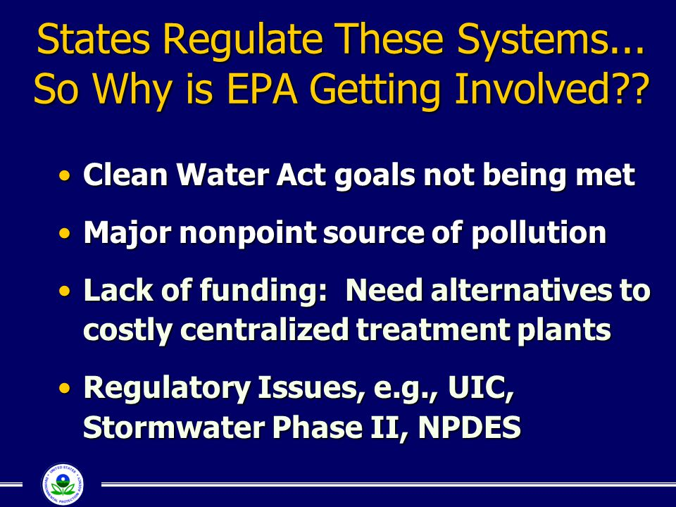 States Regulate These Systems... So Why is EPA Getting Involved
