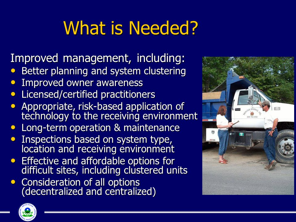 What is Needed Improved management, including: