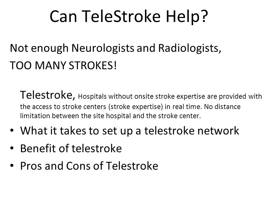 Can TeleStroke Help Not enough Neurologists and Radiologists,