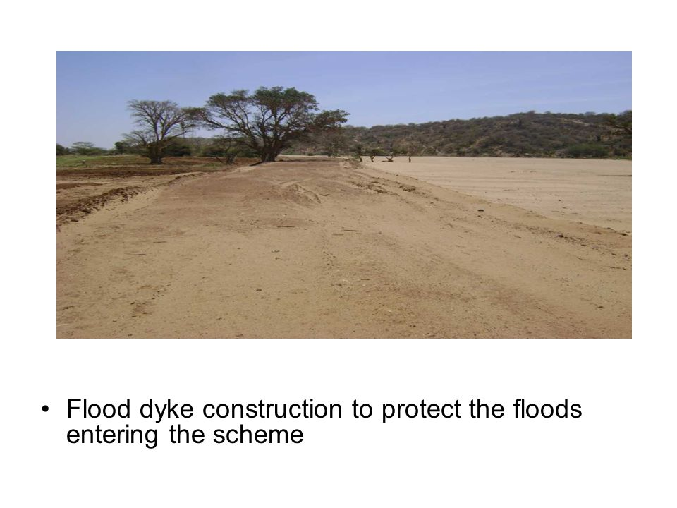 Flood dyke construction to protect the floods entering the scheme