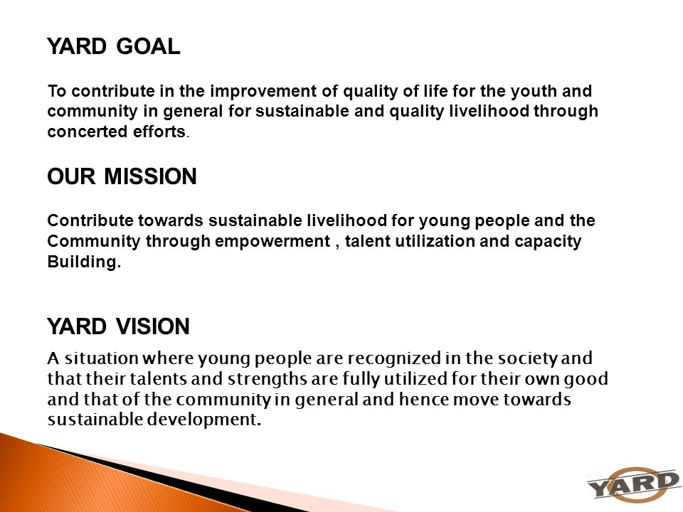 YARD GOAL OUR MISSION YARD VISION