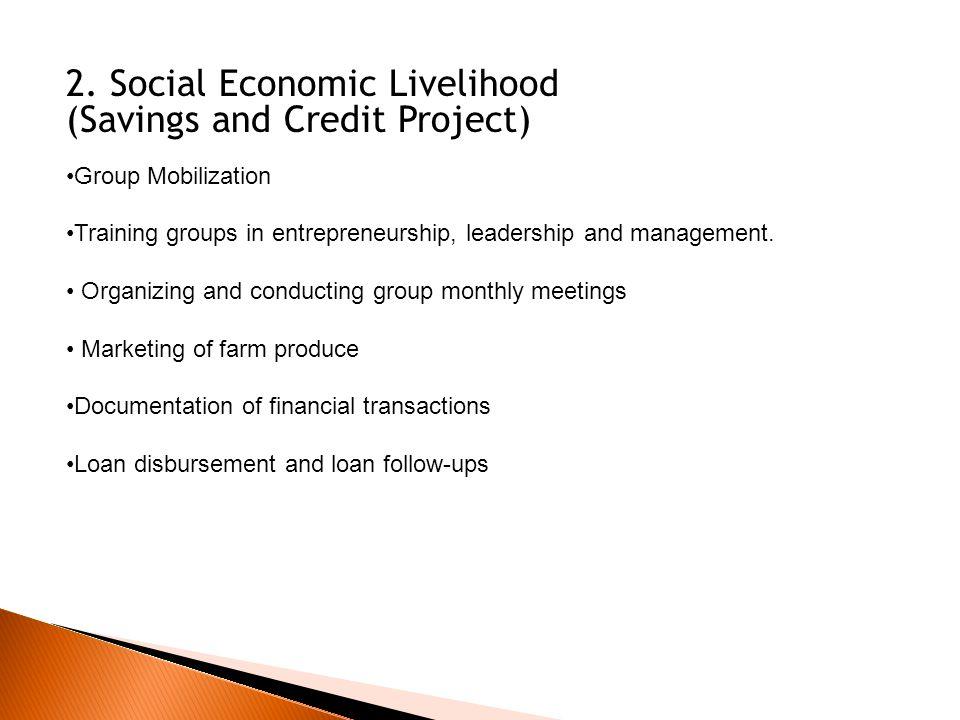 2. Social Economic Livelihood (Savings and Credit Project)