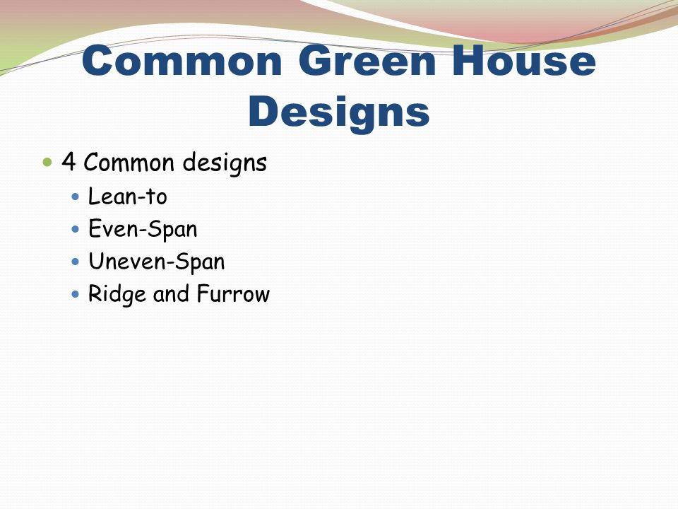 Common Green House Designs