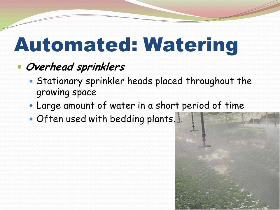 Automated: Watering Overhead sprinklers