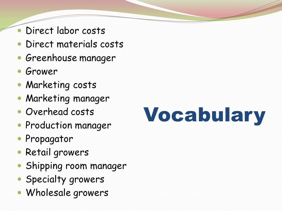 Vocabulary Direct labor costs Direct materials costs