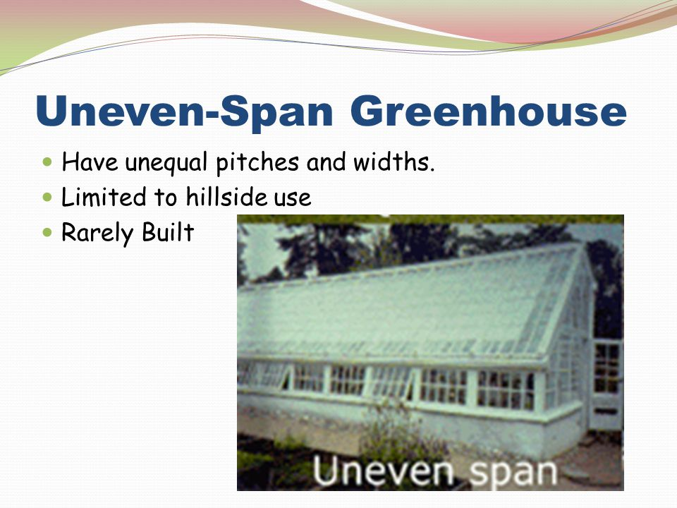 Uneven-Span Greenhouse