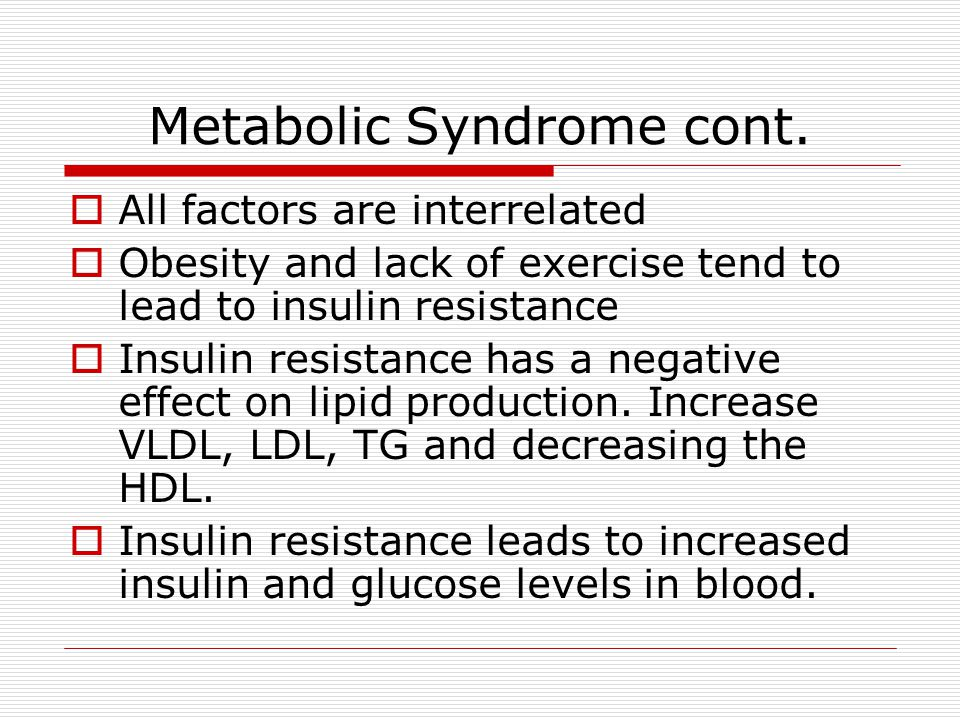 Metabolic Syndrome cont.
