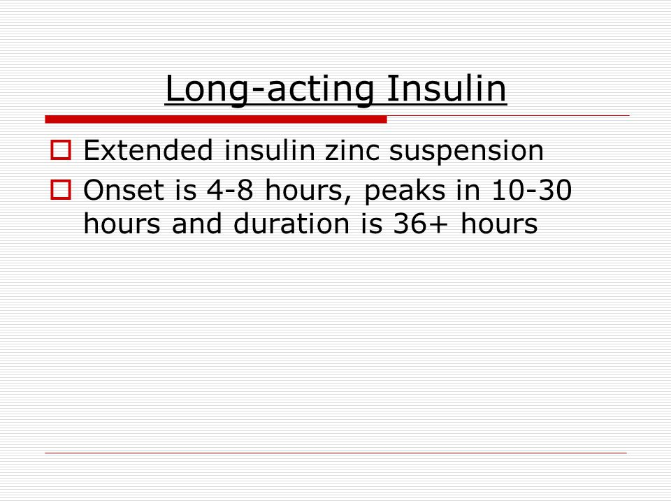 Long-acting Insulin Extended insulin zinc suspension