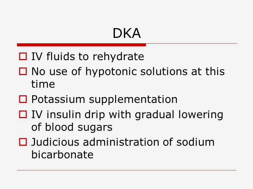 DKA IV fluids to rehydrate No use of hypotonic solutions at this time