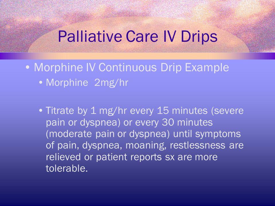 Palliative Care IV Drips