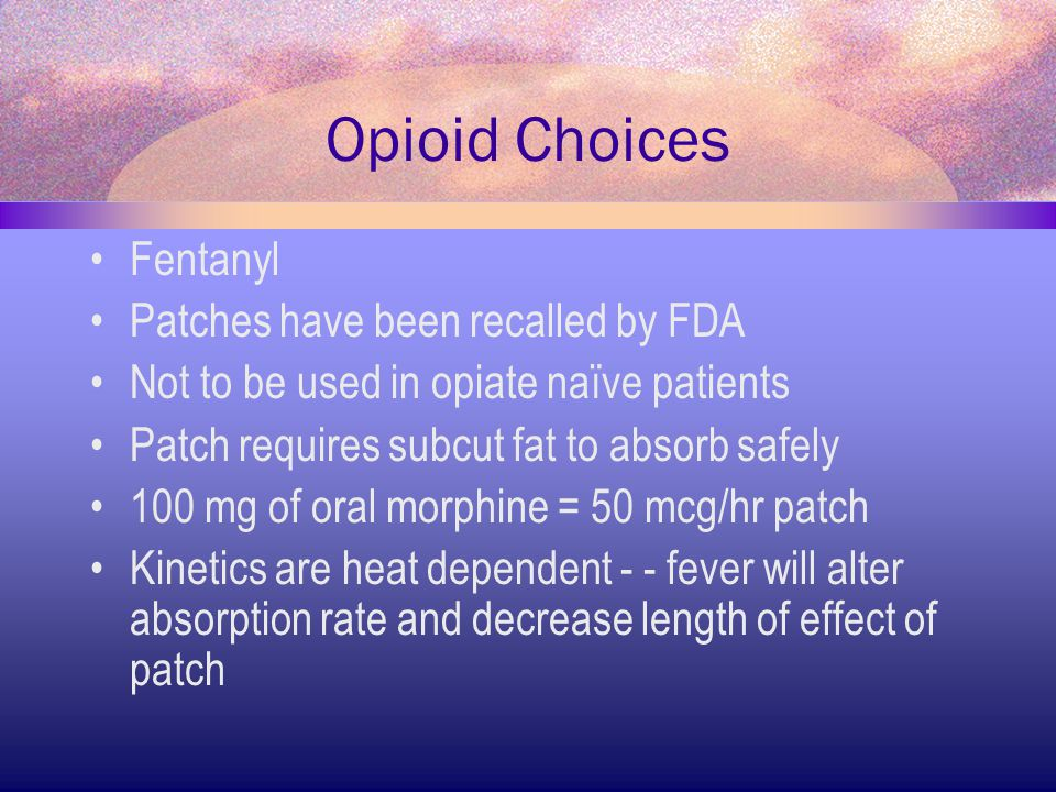 Opioid Choices Fentanyl Patches have been recalled by FDA