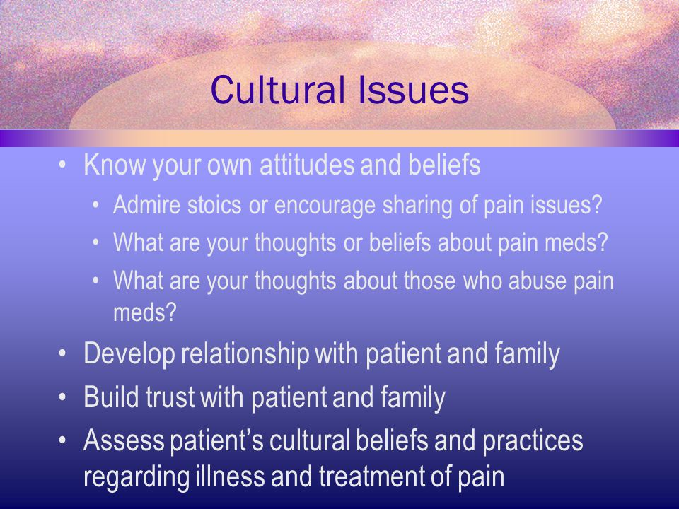 Cultural Issues Know your own attitudes and beliefs