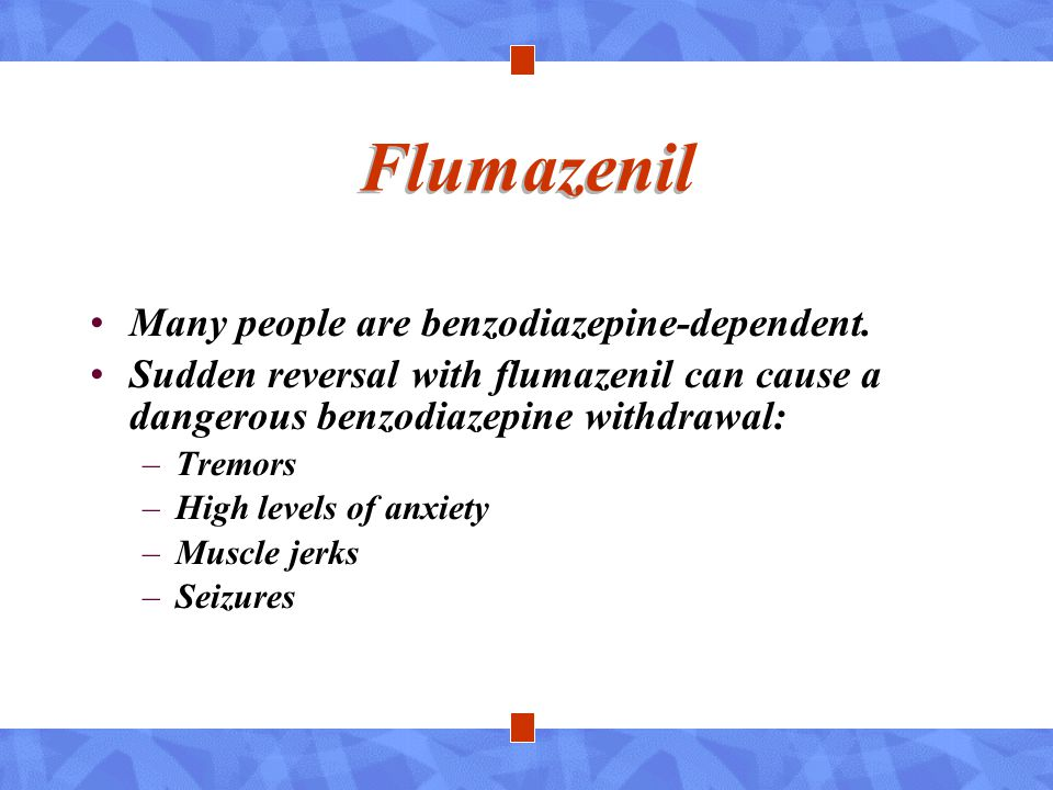 Flumazenil Many people are benzodiazepine-dependent.