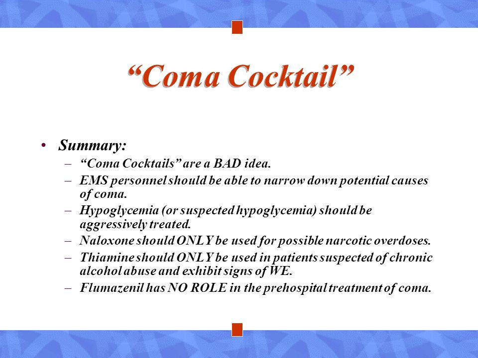 Coma Cocktail Summary: Coma Cocktails are a BAD idea.