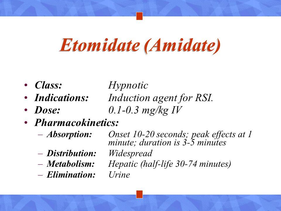 Etomidate (Amidate) Class: Hypnotic