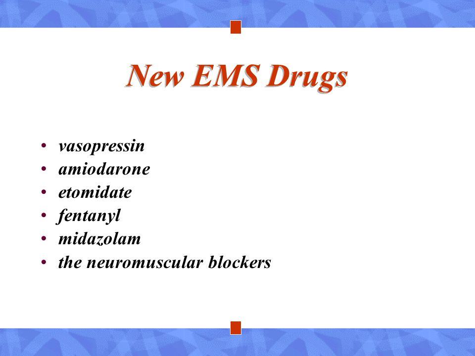 New EMS Drugs vasopressin amiodarone etomidate fentanyl midazolam