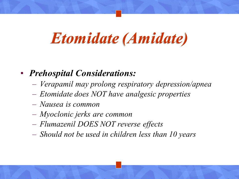 Etomidate (Amidate) Prehospital Considerations:
