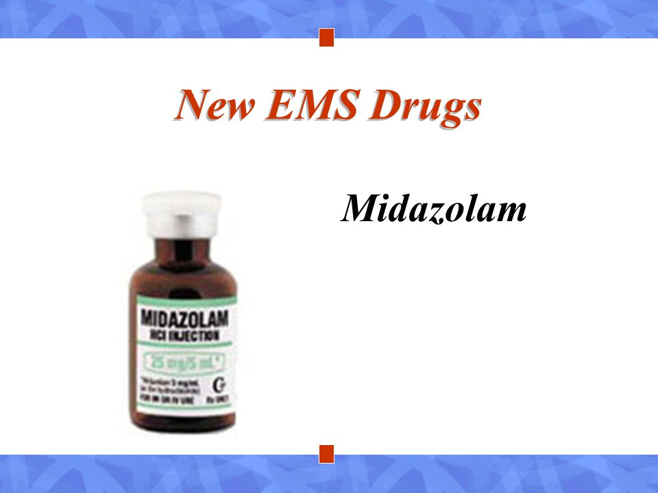 New EMS Drugs Midazolam