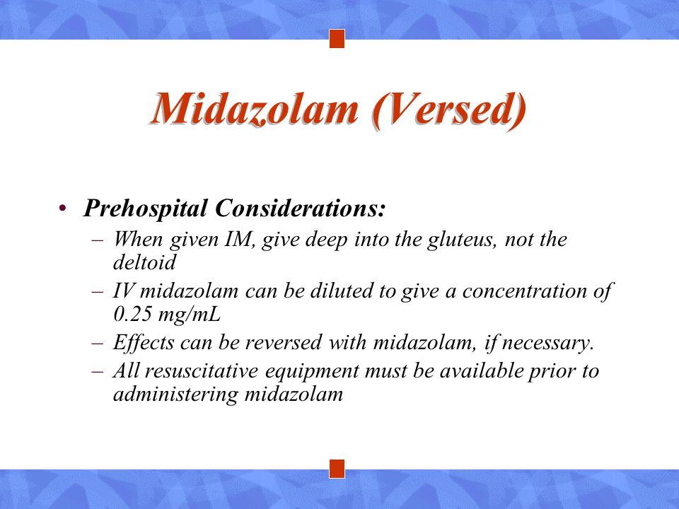 Midazolam (Versed) Prehospital Considerations: