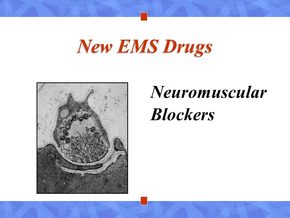 New EMS Drugs Neuromuscular Blockers