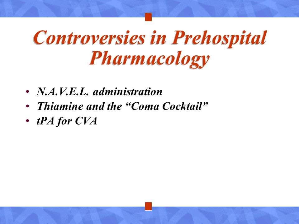 Controversies in Prehospital Pharmacology