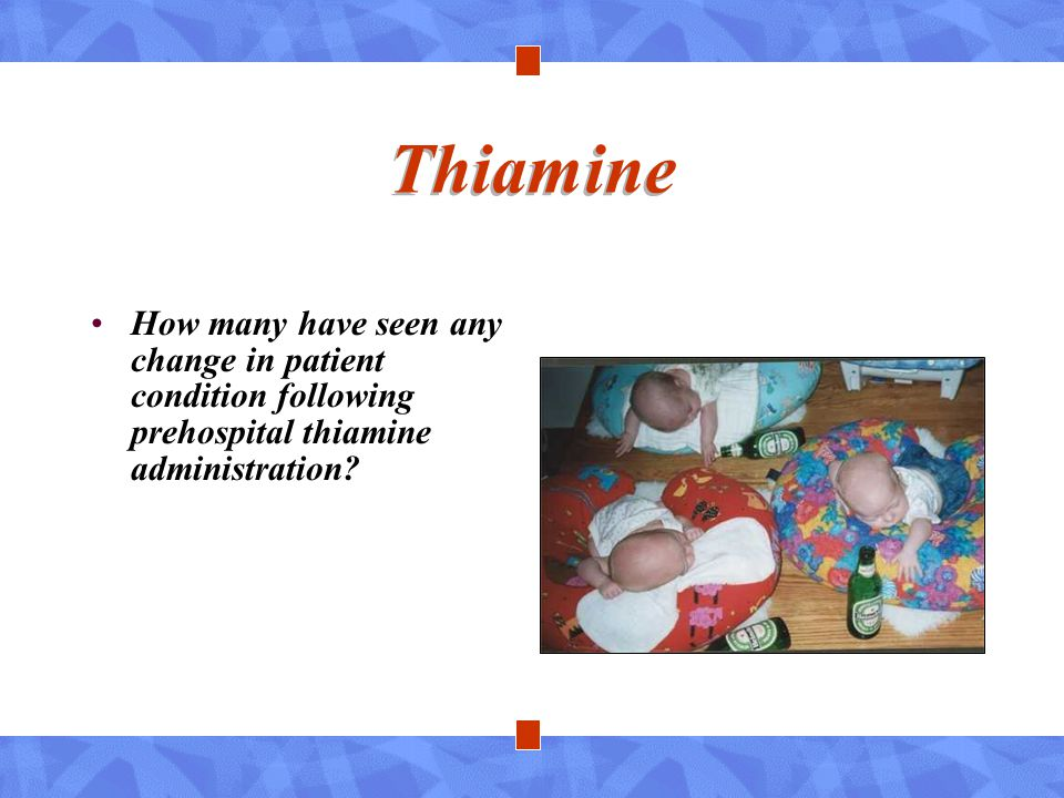 Thiamine How many have seen any change in patient condition following prehospital thiamine administration