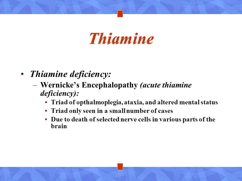 Thiamine Thiamine deficiency: