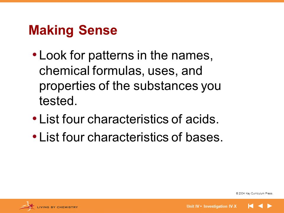 Making Sense Look for patterns in the names, chemical formulas, uses, and properties of the substances you tested.