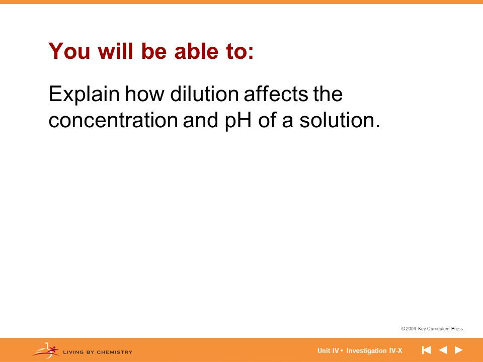 You will be able to: Explain how dilution affects the concentration and pH of a solution.