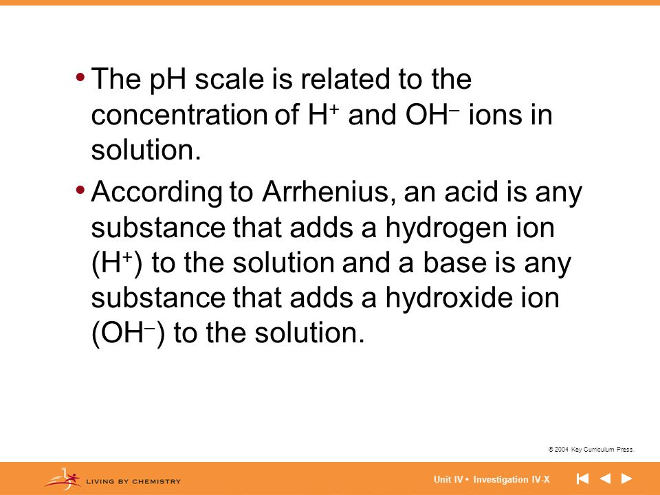 The pH scale is related to the concentration of H+ and OH– ions in solution.