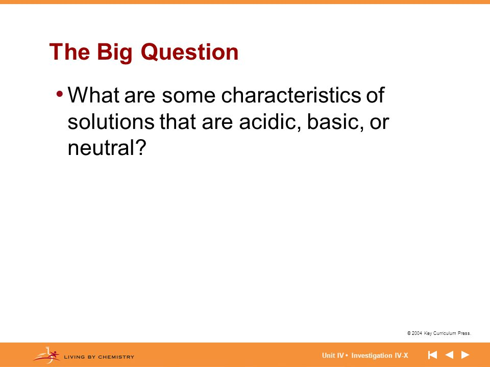 The Big Question What are some characteristics of solutions that are acidic, basic, or neutral.