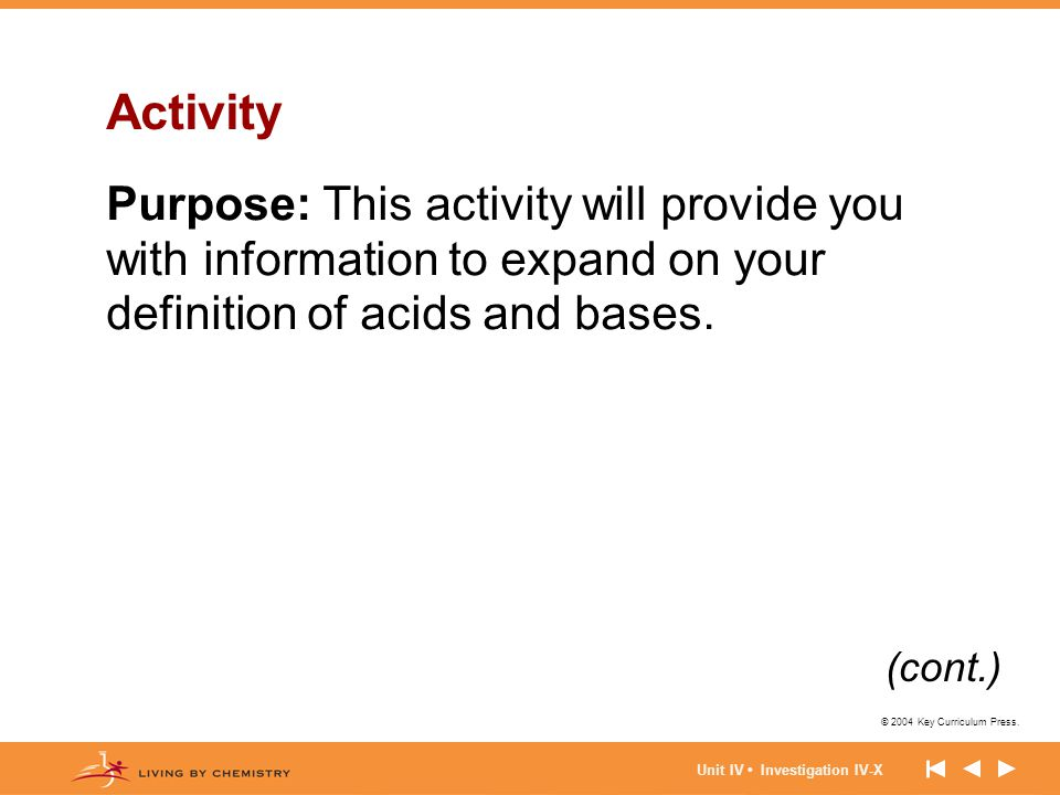 Activity Purpose: This activity will provide you with information to expand on your definition of acids and bases.