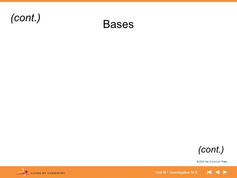 (cont.) Bases (cont.) Unit IV • Investigation IV-X