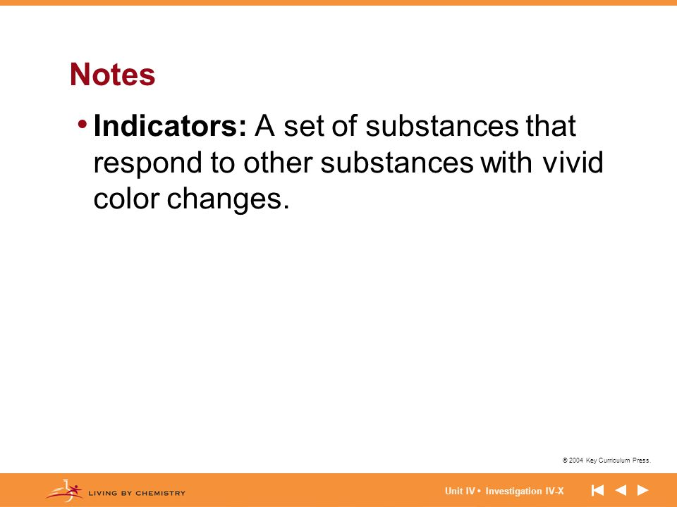 Notes Indicators: A set of substances that respond to other substances with vivid color changes.