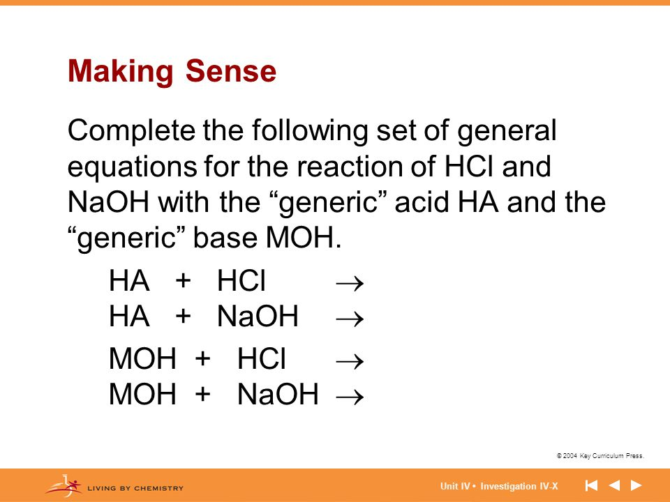 Making Sense Complete the following set of general equations for the reaction of HCl and NaOH with the generic acid HA and the generic base MOH.