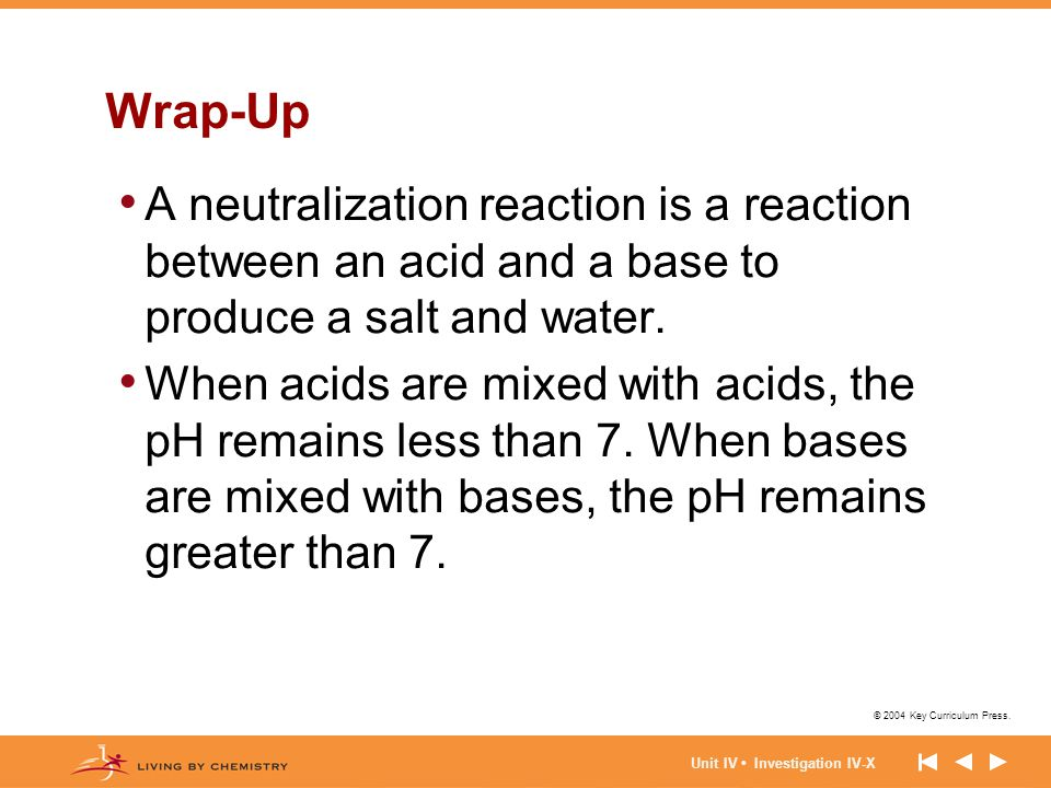 Wrap-Up A neutralization reaction is a reaction between an acid and a base to produce a salt and water.
