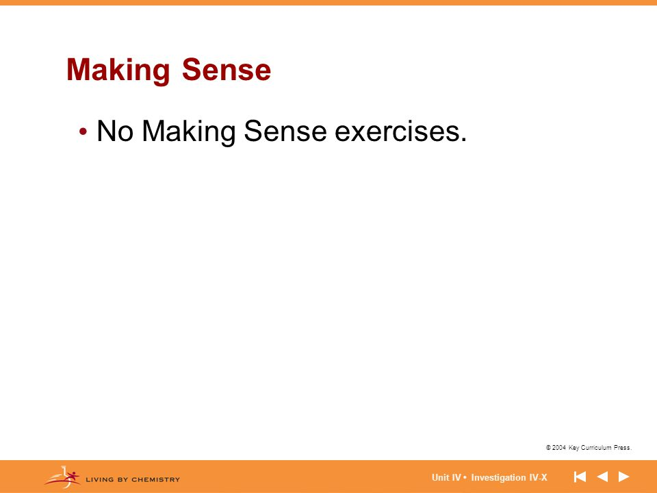 Making Sense No Making Sense exercises. Unit IV • Investigation IV-X